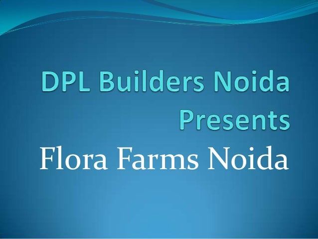 Flora Farms Noida