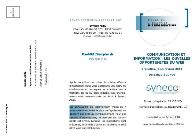 Une initiative de Syneco ASBL avec le soutien des éditions Edipro COMMUNICATION ET INFORMATION : LES OUVELLES OPPORTUNITES...