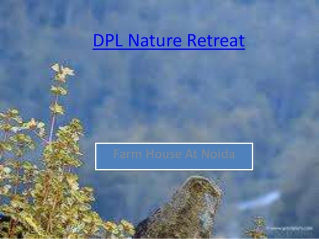 DPL Nature Retreat  Farm House At Noida