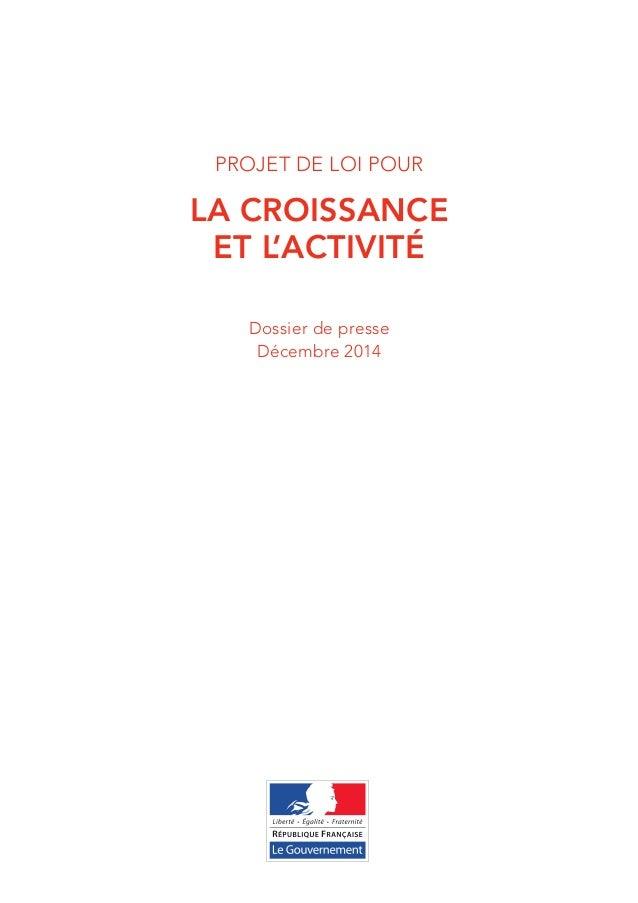 Projet de loi POUR  la croissance  et l'activité  Dossier de presse  Décembre 2014