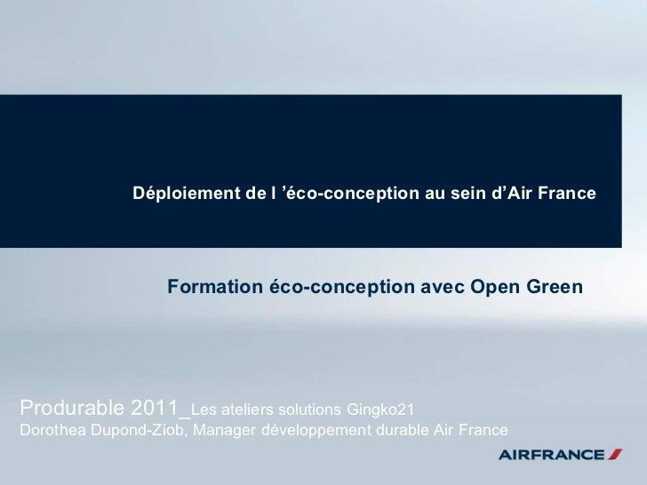 Déploiement de l'éco-conception au sein d'Air France Formation éco-conception avec Open Green  Produrable 2011_ Les ateli...