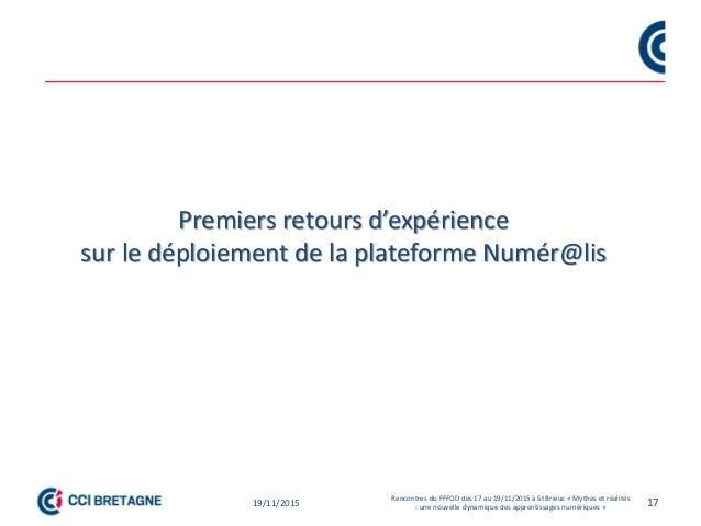 Premiers retours d'expérience sur le déploiement de la plateforme Numér@lis 1719/11/2015 Rencontres du FFFOD des 17 au 19/...