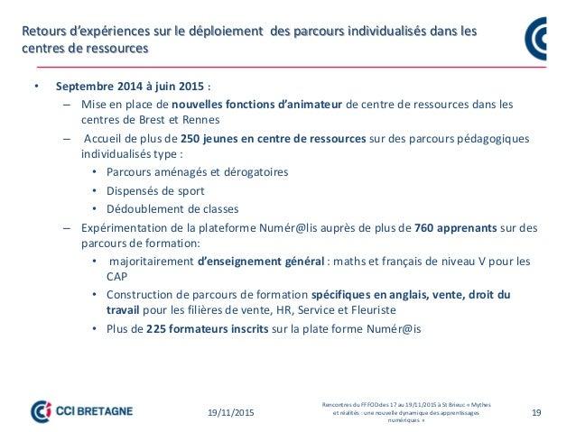 Retours d'expériences sur le déploiement des parcours individualisés dans les centres de ressources 1919/11/2015 Rencontre...