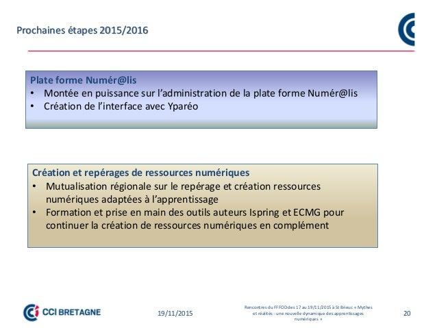 Prochaines étapes 2015/2016 2019/11/2015 Rencontres du FFFOD des 17 au 19/11/2015 à St Brieuc « Mythes et réalités : une n...