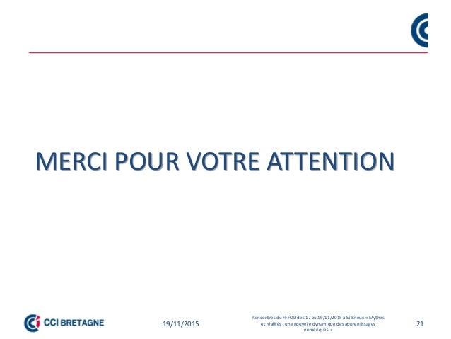MERCI POUR VOTRE ATTENTION 2119/11/2015 Rencontres du FFFOD des 17 au 19/11/2015 à St Brieuc « Mythes et réalités : une no...