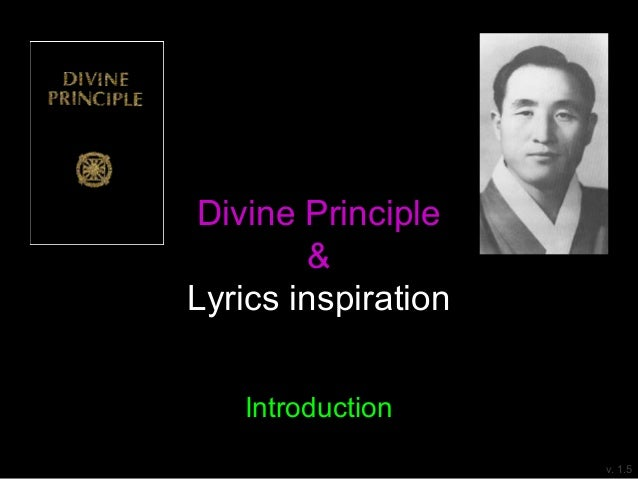 Divine Principle & Lyrics inspiration Introduction v. 1.5