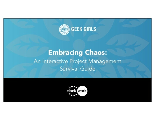 Embracing Chaos: An Interactive Project Management Survival Guide