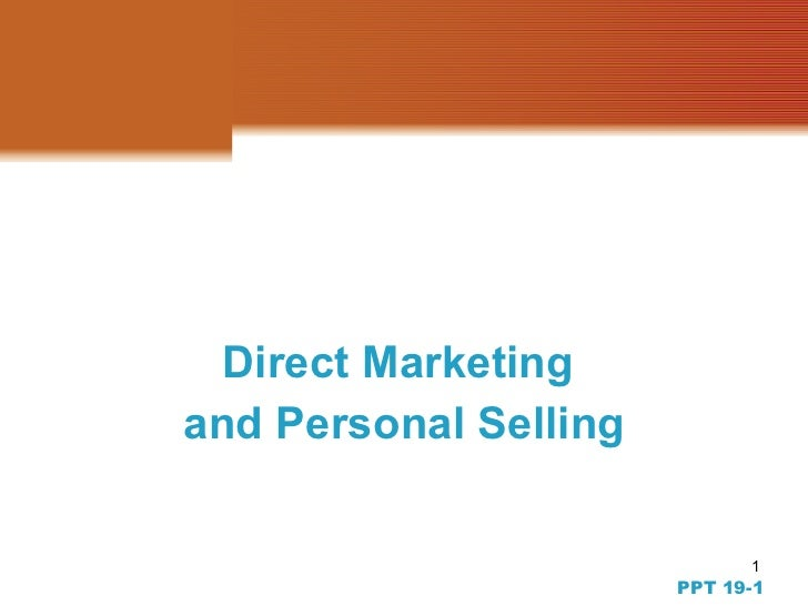 Direct Marketing  and Personal Selling PPT 19-