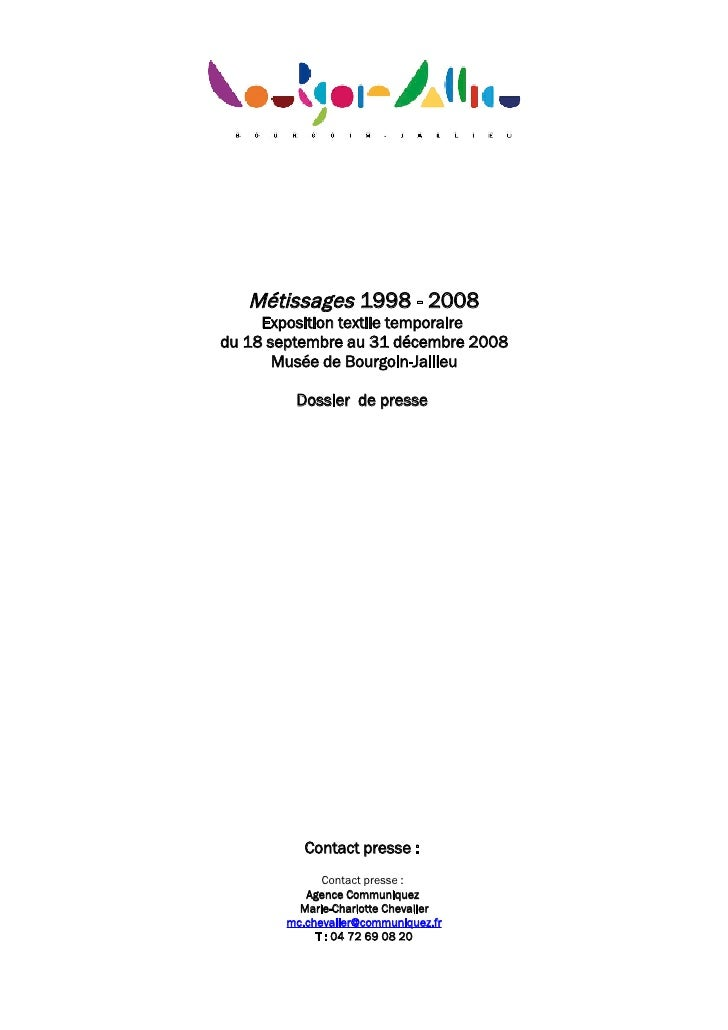 Métissages 1998 - 2008      Exposition textile temporaire du 18 septembre au 31 décembre 2008        Musée de Bourgoin-Jal...