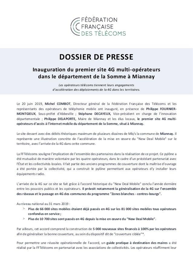 DOSSIER DE PRESSE Inauguration du premier site 4G multi-opérateurs dans le département de la Somme à Miannay Les opérateur...