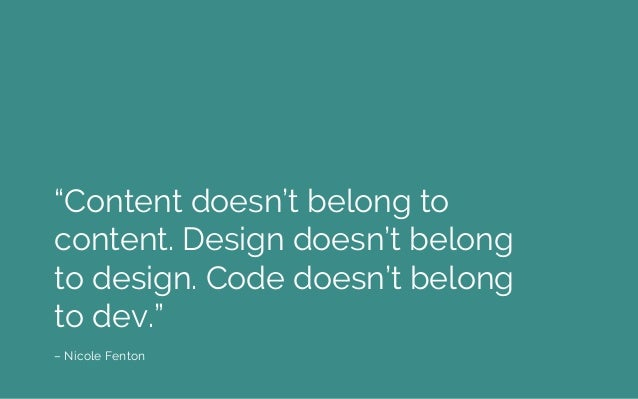 """""""The secret isn't content first or content last … it's content and design at the same time."""" - Travis Gertz, Louder Than Ten"""