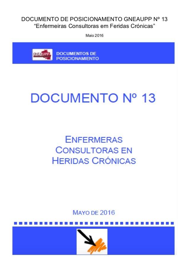 """DOCUMENTO DE POSICIONAMENTO GNEAUPP Nº 13 """"Enfermeiras Consultoras em Feridas Crónicas"""" Maio 2016"""