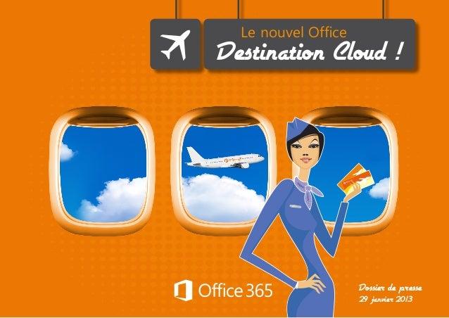 Le nouvel OfficeDestination Cloud !Dossier de presse29 janvier 2013