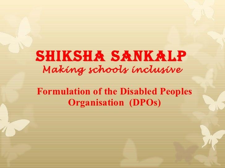 Formulation of the Disabled Peoples Organisation  (DPOs) Shiksha Sankalp Making schools inclusive