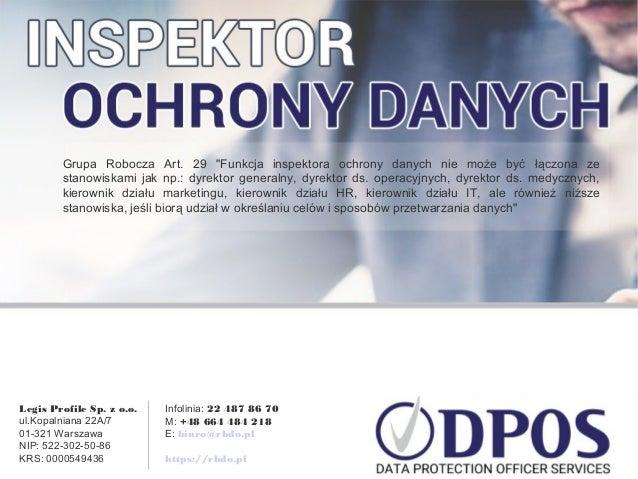"""Grupa Robocza Art. 29 """"Funkcja inspektora ochrony danych nie może być łączona ze stanowiskami jak np.: dyrektor generalny,..."""