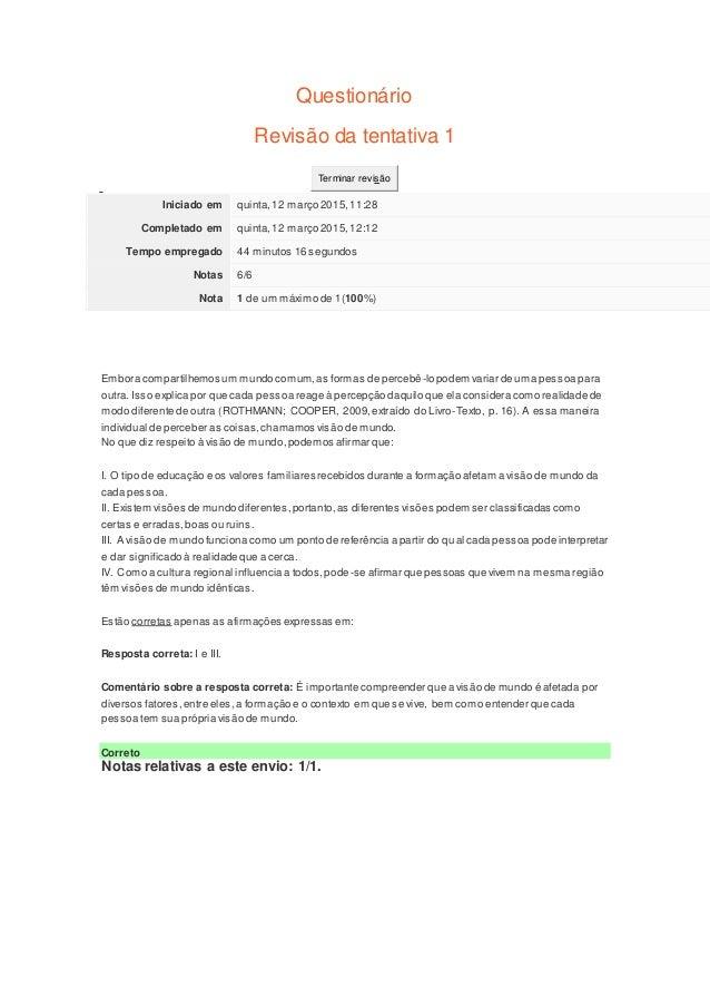 Questionário Revisão da tentativa 1 Terminar revisão Iniciado em quinta,12 março 2015,11:28 Completado em quinta,12 março ...