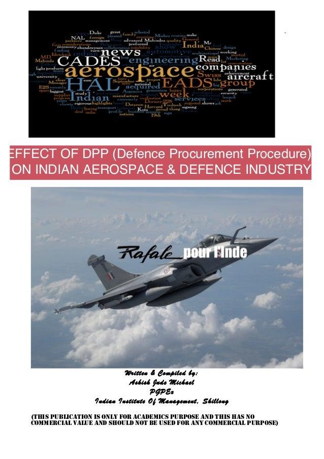 `EFFECT OF DPP (Defence Procurement Procedure) ON INDIAN AEROSPACE & DEFENCE INDUSTRY                             Written ...