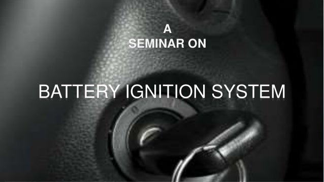 A SEMINAR ON BATTERY IGNITION SYSTEM