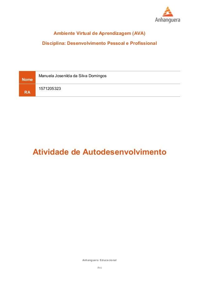 Ambiente Virtual de Aprendizagem (AVA) Disciplina: Desenvolvimento Pessoal e Profissional Nome Manuela Josenilda da Silva ...