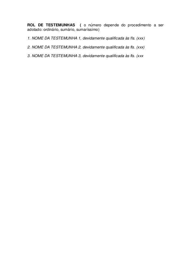 ROL DE TESTEMUNHAS ( o número depende do procedimento a ser adotado: ordinário, sumário, sumaríssimo)  1. NOME DA TESTEMUN...