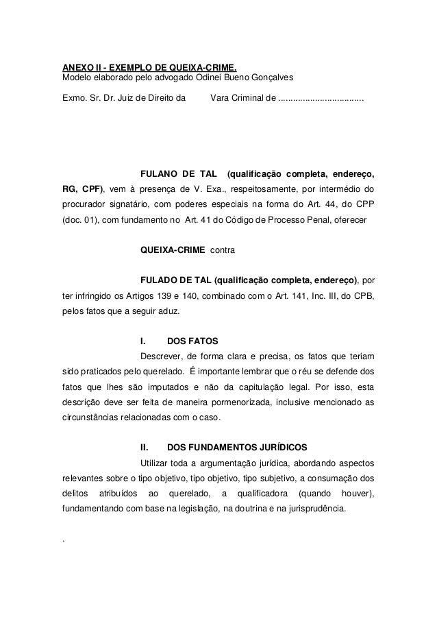 ANEXO II - EXEMPLO DE QUEIXA-CRIME.  Modelo elaborado pelo advogado Odinei Bueno Gonçalves  Exmo. Sr. Dr. Juiz de Direito ...
