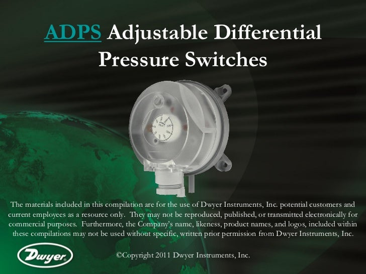 ADPS Adjustable Differential               Pressure Switches The materials included in this compilation are for the use of...