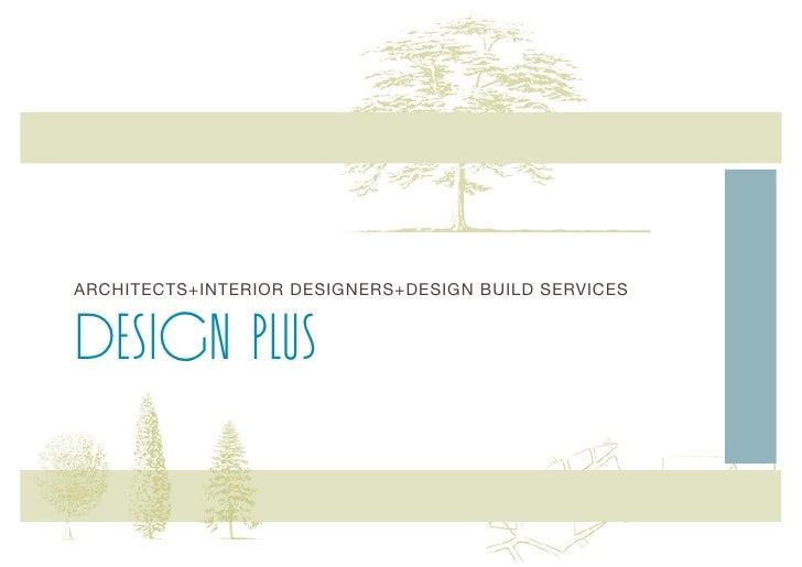 ARCHITECTS+INTERIOR DESIGNERS+DESIGN BUILD SERVICES   DESIGN PLUS