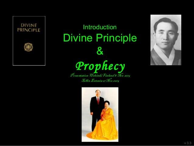Introduction Divine Principle & Prophecy PresentationHelsinki Finland8 Nov 2015 TallinEstonia21 Nov 2015 v 3.3