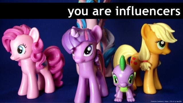 you are influencers Creative Commons: https://flic.kr/p/apu5Nt