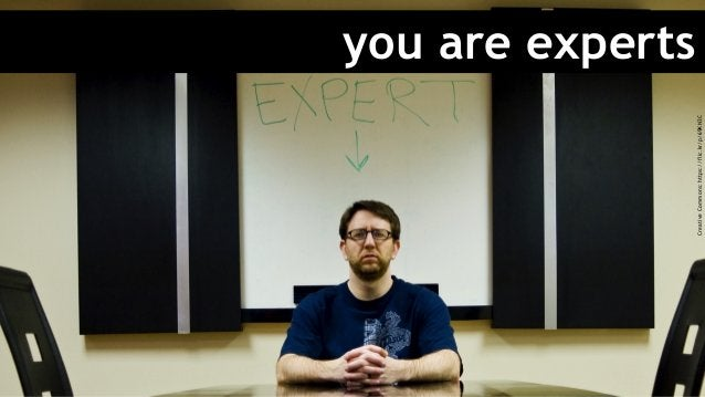 you are experts CreativeCommons:https://flic.kr/p/69KN3C