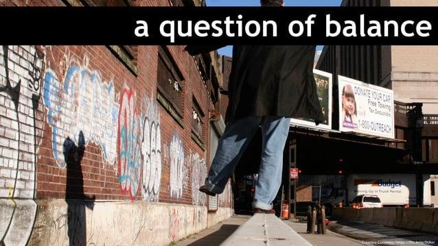 a question of balance Creatiive Commons: https://flic.kr/p/DUker