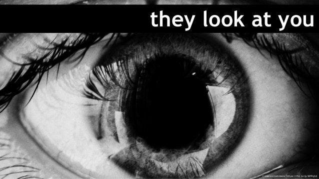they look at you Creative Commons: https://flic.kr/p/8PPq1d