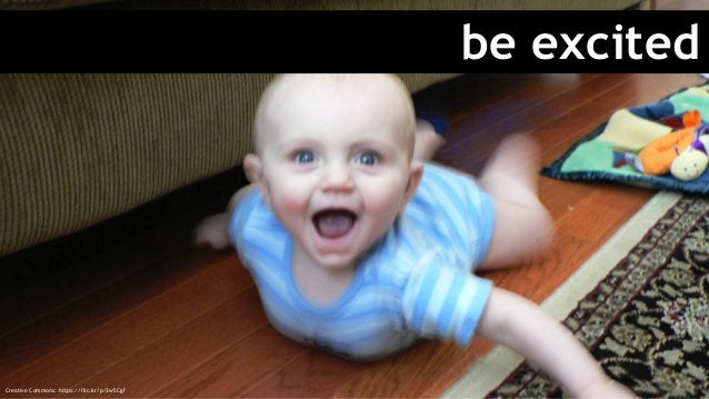 be excited Creative Commons: https://flic.kr/p/3wSCgf