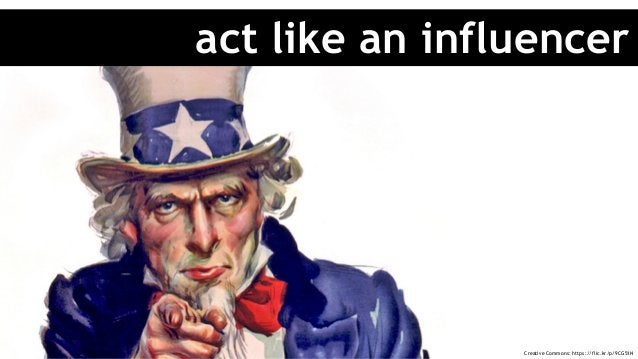 act like an influencer Creative Commons: https://flic.kr/p/9CG51N
