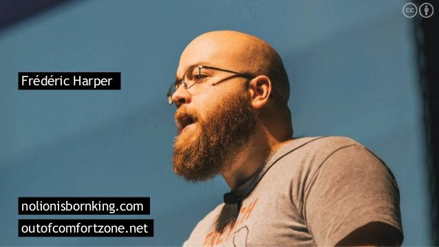 Frédéric Harper outofcomfortzone.net nolionisbornking.com