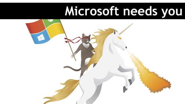 Microsoft needs you