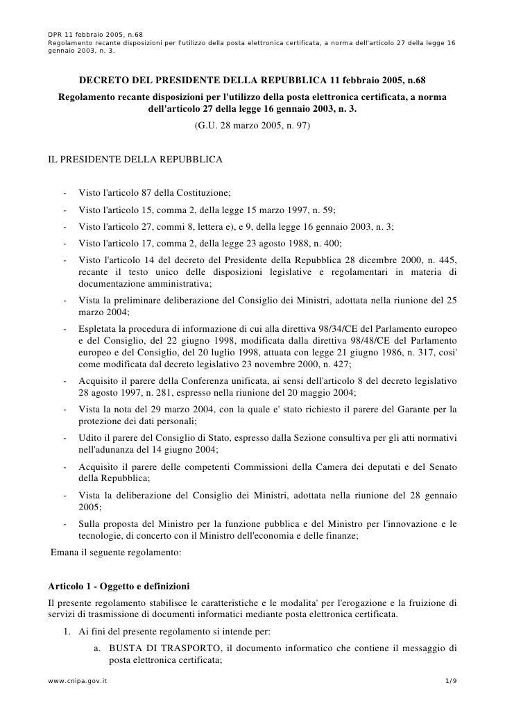 DPR 11 febbraio 2005, n.68 Regolamento recante disposizioni per l'utilizzo della posta elettronica certificata, a norma de...