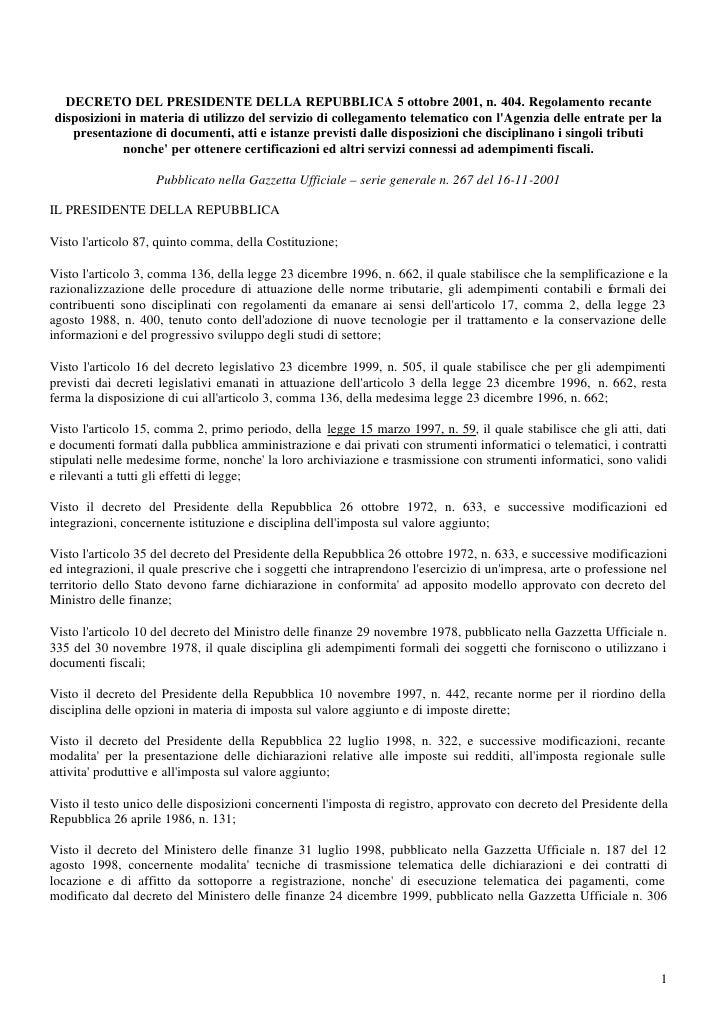 DECRETO DEL PRESIDENTE DELLA REPUBBLICA 5 ottobre 2001, n. 404. Regolamento recante disposizioni in materia di utilizzo de...