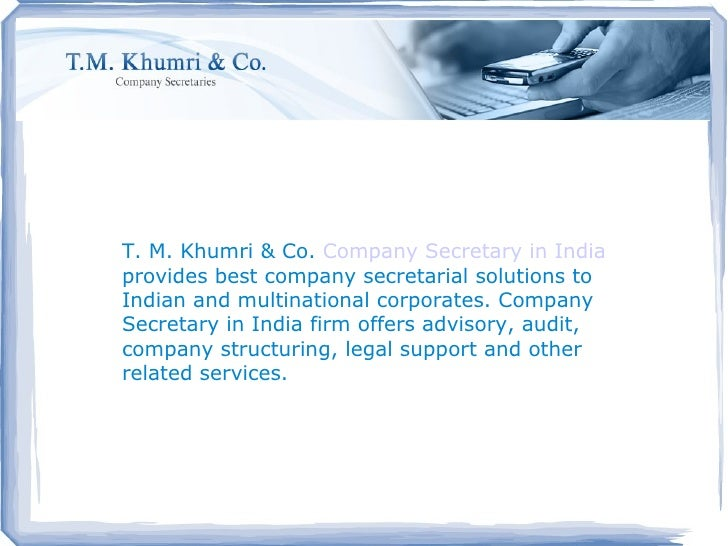 T. M. Khumri & Co.  Company Secretary in India  provides best company secretarial solutions to Indian and multinational co...