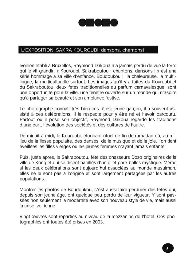 L'EXPOSITION SAKRA KOUROUBI: dansons, chantons!Ivoirien établi à Bruxelles, Raymond Dakoua na jamais perdu de vue la terre...