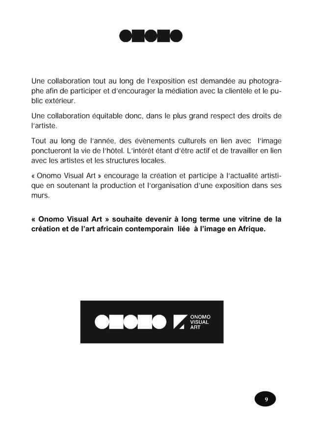 Une collaboration tout au long de l'exposition est demandée au photogra-phe afin de participer et d'encourager la médiatio...