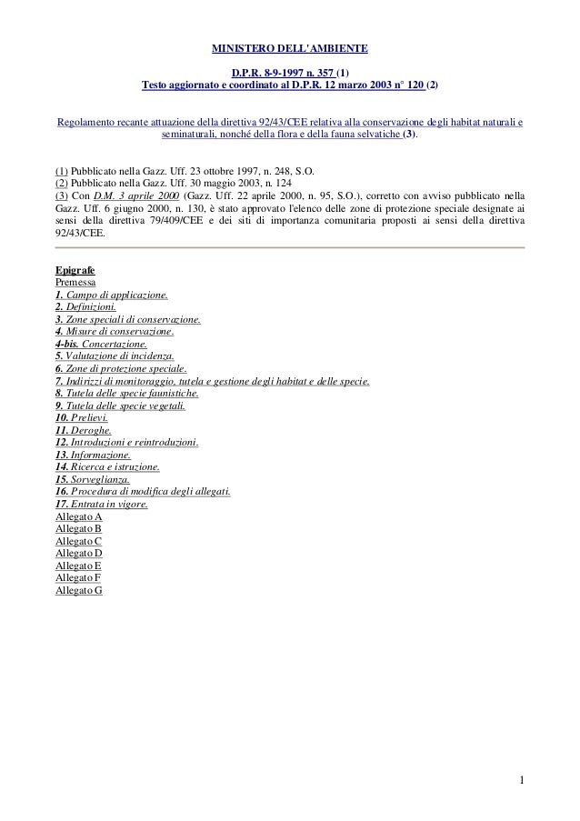 1 MINISTERO DELL'AMBIENTE D.P.R. 8-9-1997 n. 357 (1) Testo aggiornato e coordinato al D.P.R. 12 marzo 2003 n° 120 (2) Rego...