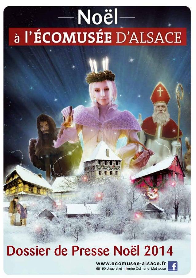 Dossier de Presse Noël 2014  www.ecomusee-alsace.fr  68190 Ungersheim | entre Colmar et Mulhouse