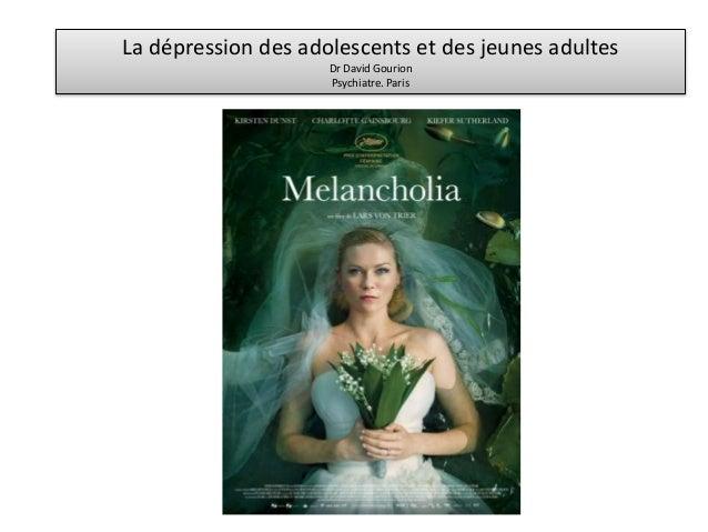 La dépression des adolescents et des jeunes adultes Dr David Gourion Psychiatre. Paris