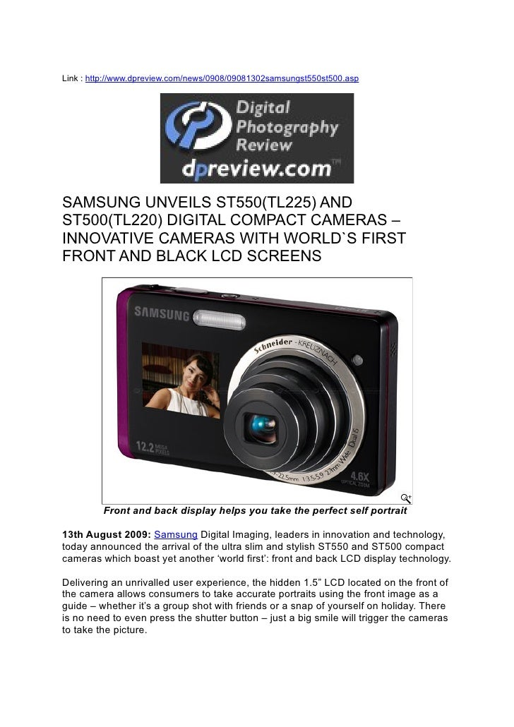 Link : http://www.dpreview.com/news/0908/09081302samsungst550st500.asp     SAMSUNG UNVEILS ST550(TL225) AND ST500(TL220) D...