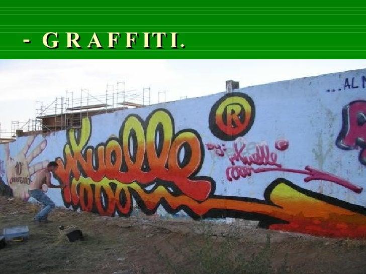 - GRAFFITI.