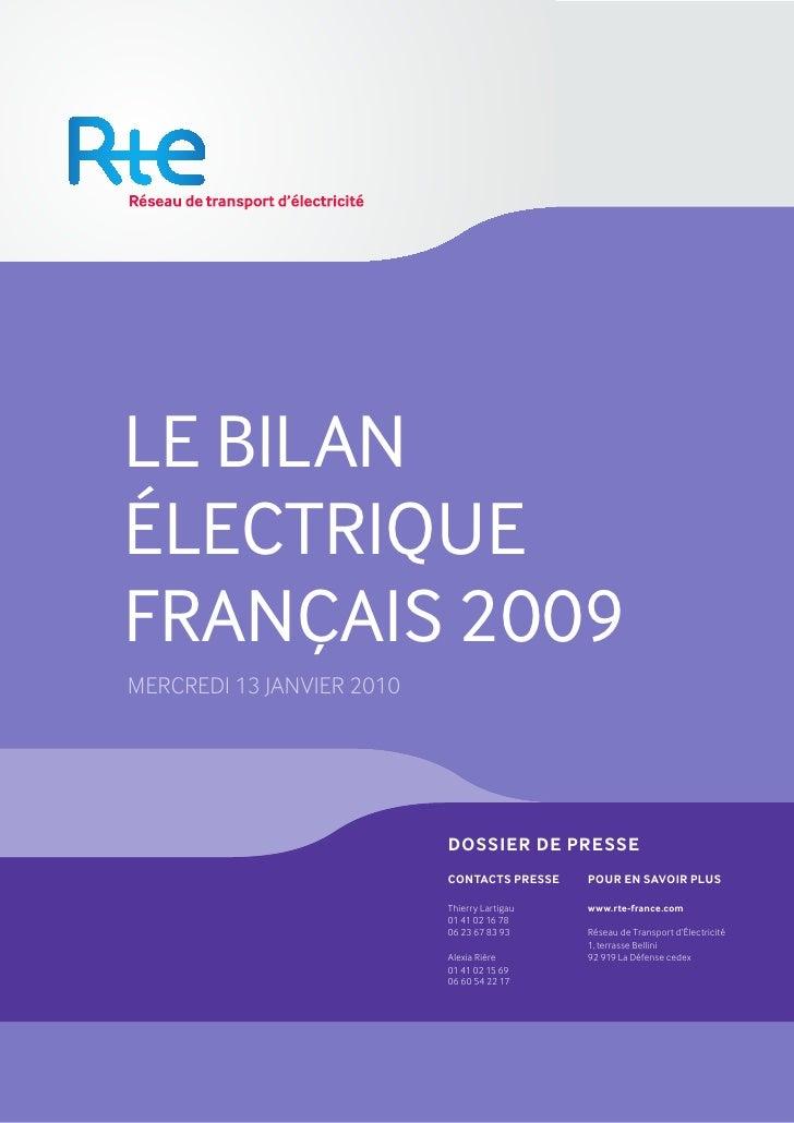 LE BILAN ÉLECTRIQUE FRANÇAIS 2009 MERCREDI 13 JANVIER 2010                                DOSSIER DE PRESSE               ...