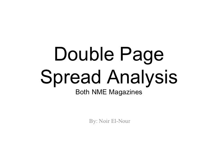 Double PageSpread Analysis   Both NME Magazines      By: Noir El-Nour