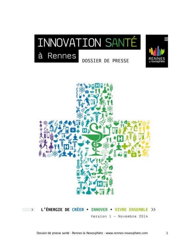 Dossier de presse santé - Rennes la Novosphère - www.rennes-novosphere.com 1