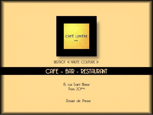 15, rue Saint Blaise Paris 20ème CAFE – BAR - RESTAURANT BISTROT «HAUTE COUTURE» Dossier de Presse